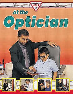 At the Optician (People Who Help Us) Deborah Chancellor Very Good Book
