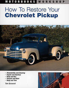 How to Restore Your Chevrolet Pickup, Tom Brownell