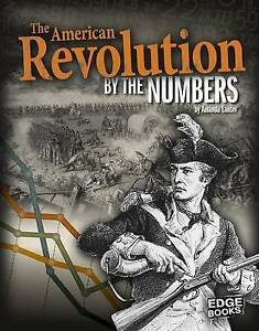 The American Revolution by the Numbers by Lanser, Amanda -Hcover