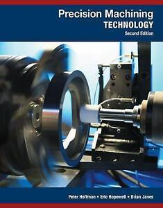 Precision Machining Technology by Eric S. Hopewell, Brian Janes, Peter Hoffman (