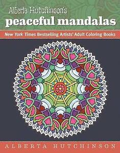Alberta Hutchinson's Peaceful Mandalas New York Times Bestsellin by Hutchinson A
