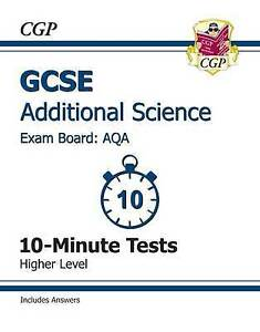 GCSE Additional Science AQA 10-Minute Tests (including Answers) - Higher (A-G co