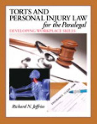 Torts and Personal Injury Law for the Paralegal : Developing Workplace Skills... 1
