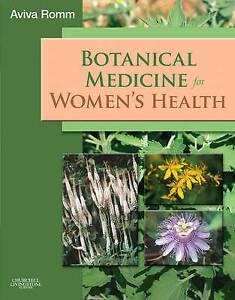 Botanical Medicine for Women's Health by Aviva Jill Romm (Paperback, 2005)