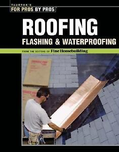 For-Pros-by-Pros-Roofing-Flashing-and-Waterproofing-by-Fine-Woodworking