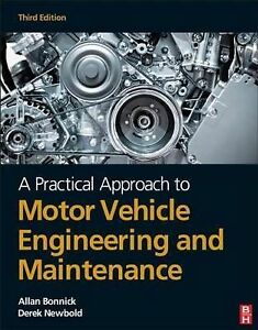 A Practical Approach To Motor Vehicle Engineering And