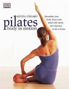 Alycea Ungaro Pilates: Body in Motion   EXCELLENT PAPERBACK   D4