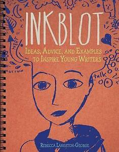 Inkblot Ideas Advice Examples Inspire Young Writers by Langston-George Rebecca