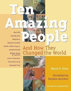 Ten Amazing People : And How They Changed the World by Maura D. Shaw (2002,...