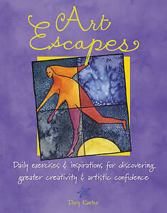 Art Escapes: Daily Exercises and Inspirations for Discovering Greater...