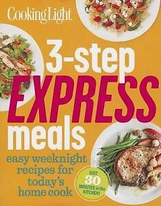 Cooking Light 3-Step Express Meals Easy Recipes New Paperback Cook Book Free Pos