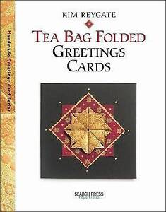 Tea Bag Folded Greetings Cards (Handmade Greeting Cards), By Kim Reygate,in Used