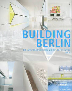 "NEW ""BUILDING BERLIN "": The latest architecture in and out of the Capital"