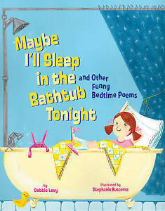 Maybe I'll Sleep in the Bathtub Tonight: and Other Funny Bedtime Poems-ExLibrary