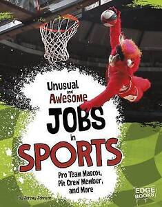 Unusual Awesome Jobs in Sports Pro Team Mascot Pit Crew Member More by Johnson J