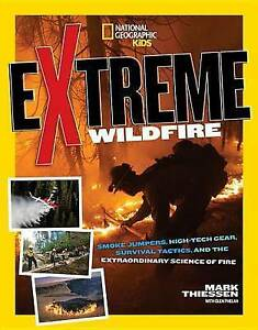 Extreme Wildfire Smoke Jumpers High-Tech Gear Survival Tactics by Thiessen Mark