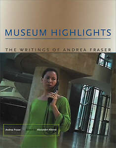 Museum-Highlights-The-Writings-of-Andrea-Fraser-by-Andrea-Fraser-Paperback