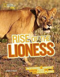 Rise of the Lioness: Restoring a Habitat and Its Pride on the Liuwa Plains by...