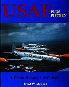 USAF Plus Fifteen: A Photo History, 1947-1962 by David W. Menard (Paperback,...