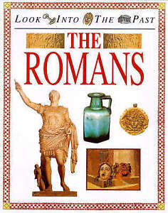 Look Into The Past: The Romans, Hicks, Peter, Used; Good Book