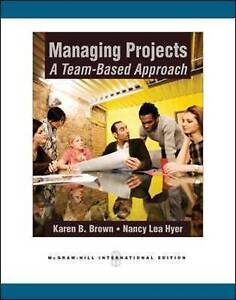 Managing Projects: A Team-Based  Approach, Karen Brown, Nancy Lea Hyer - Paperba