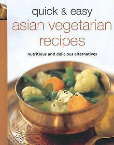 Quick & Easy Asian Vegetarian Recipes: Nutritious and Delicious ...