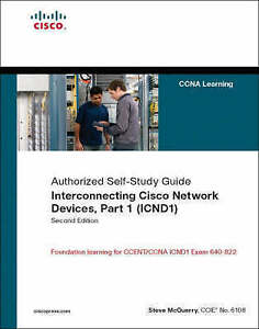 Interconnecting Cisco Network Devices, Part 1 (ICND1): CCNA Exam 640-802 and ICN