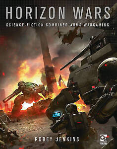 Horizon Wars: Science-Fiction Combined-Arms Wargaming by Robey Jenkins...