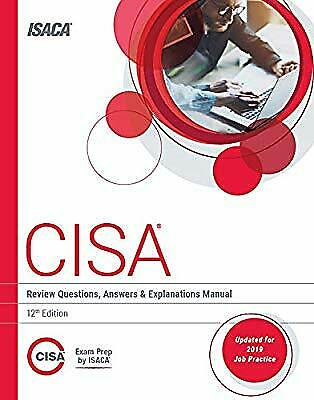 CISA Review Questions, Answers & Explanations 12th Edition by ISACA