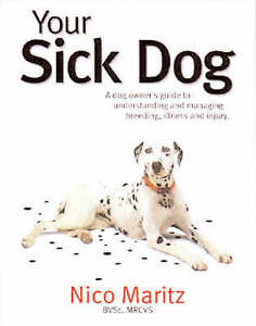 Your Sick Dog: A Dog Owner's Guide to Understanding and Managing-ExLibrary