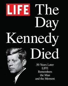 The-Day-Kennedy-Died-50-Years-Later-Life-Remembers-the-Man-and-the-Moment