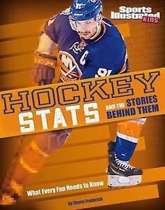 Hockey STATS Stories Behind Them What Every Fan Needs by Frederick Shane