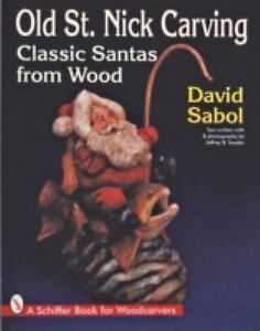 Old-St-Nick-Carving-Classic-Santas-from-Wood-by-David-Sabol-1997-Paperback