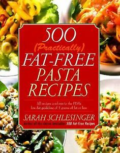 500-Practically-Fat-Free-Pasta-Recipes-by-Sarah-Schlesinger-1996-Hardcover