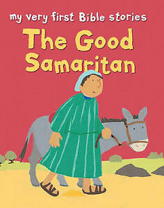 The Good Samaritan: My Very First Stories (My Very First Bible Stories)