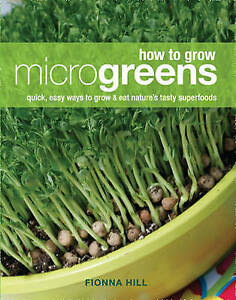 How-to-Grow-Microgreens-Quick-Easy-Ways-to-Grow-and-Eat-Nature-039-s-Tasty