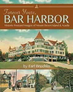 Forever Yours, Bar Harbor: Historic Postcard Images of Mount Desert Island...