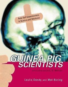 Guinea-Pig-Scientists-Bold-Self-Experimenters-in-Science-and-Medicine-ExLibrary
