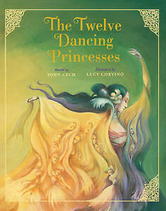 Retold By John Cech; Lucy-Twelve Dancing Princesses  BOOK NEW