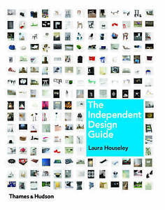 The Independent Design Guide by Houseley, Laura