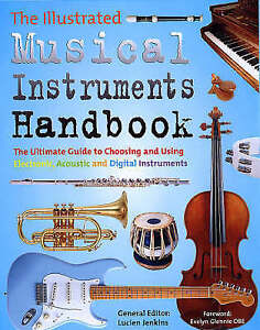 The Illustrated Musical Instruments Handbook: The Ultimate Guide to... Paperback