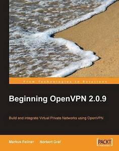 NEW Beginning OpenVPN 2.0.9 by Markus Feilner