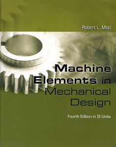 Machine Elements in Mechanical Design 4th Edition in SI Units by Mott