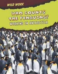 Who Counts the Penguins?: Working in Antarctica, Mary Meinking