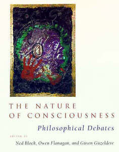 The Nature of Consciousness: Philosophical Debates by N Block