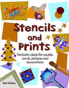 """VERY GOOD"" Learn Art: Stencils and Prints (QED Learn Art), Deri Robins, Book"