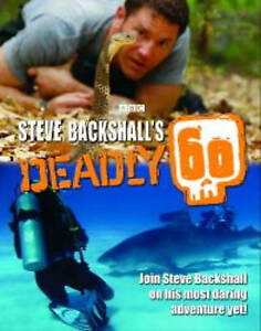 Steve Backshall's Deadly 60, Steve Backshall 1847734308