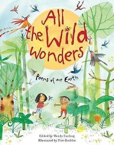 All the Wild Wonders: Poems of our Earth, Cooling, Wendy, New, Hardcover