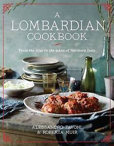 A Lombardian Cookbook by Roberta Muir, Alessandro Pavoni (Hardback) Italian cook
