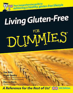 Living Gluten-Free For Dummies,   By Baic, Denby & Korn,   VG~LG~P/B   FREE POST